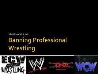 Banning Professional Wrestling