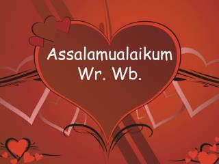 Assalamualaikum Wr .  Wb .