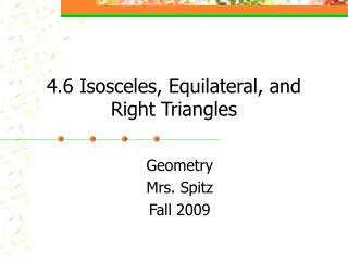 4.6 Isosceles, Equilateral, and Right Triangles