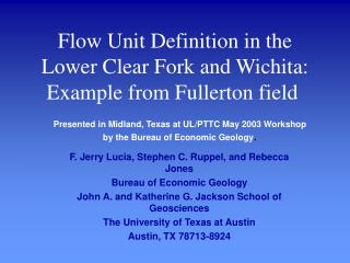 Flow Unit Definition in the Lower Clear Fork and Wichita: Example from Fullerton field