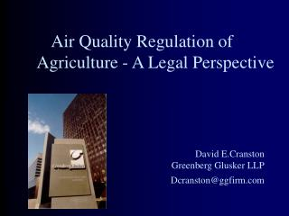 Air Quality Regulation of Agriculture - A Legal Perspective