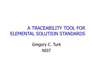 A TRACEABILITY TOOL FOR ELEMENTAL SOLUTION STANDARDS