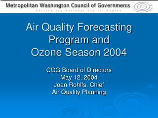 Air Quality Forecasting Program and Ozone Season 2004