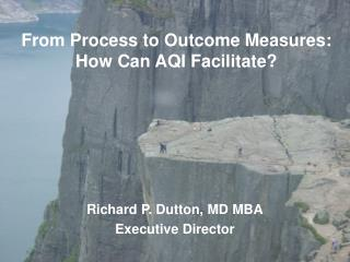 From  Process  to Outcome Measures :  How  Can AQI  Facilitate?