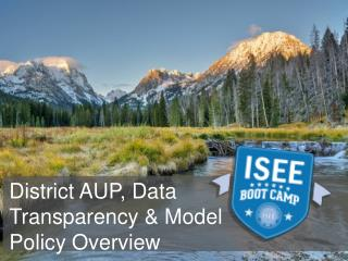 District AUP, Data Transparency & Model Policy Overview