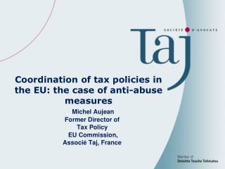 Michel Aujean  Former Director of  Tax Policy  EU Commission,  Associé Taj, France