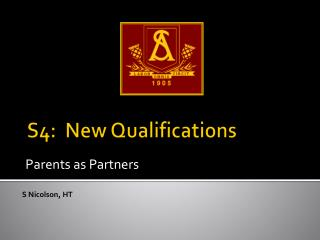 S4:  New Qualifications
