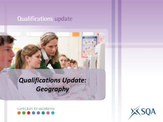 Qualifications Update: Geography