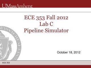 ECE 353 Fall  2012 Lab C Pipeline Simulator