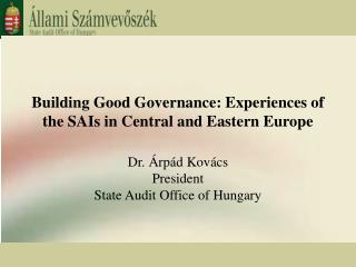 Building Good Governance: Experiences of the SAIs in Central and Eastern Europe