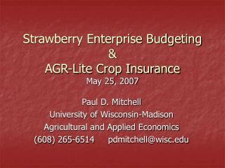 Strawberry Enterprise Budgeting & AGR-Lite Crop Insurance May 25, 2007