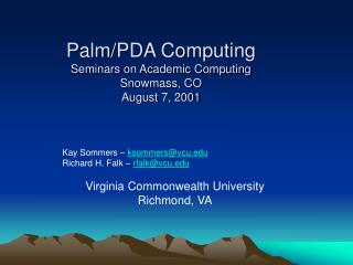 Palm/PDA Computing Seminars on Academic Computing Snowmass, CO August 7, 2001