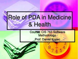 Role of PDA in Medicine & Health