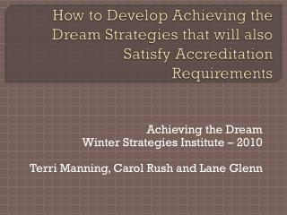 How to Develop Achieving the Dream Strategies that will also 	Satisfy Accreditation Requirements