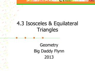 4.3 Isosceles & Equilateral Triangles