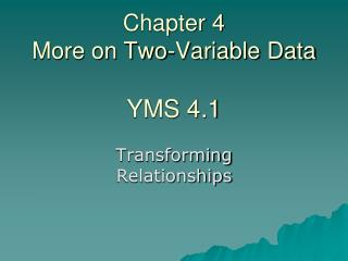 Chapter 4 More on Two-Variable Data YMS 4.1