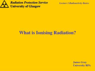 What is Ionising Radiation