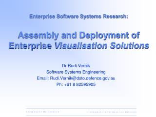 Dr Rudi Vernik  Software Systems Engineering Email: Rudi.Vernik@dsto.defence.au
