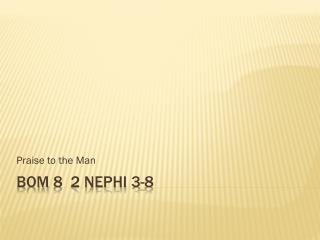 BoM  8  2 Nephi 3-8