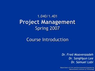 1.040/1.401 Project Management Spring 2007 Course Introduction
