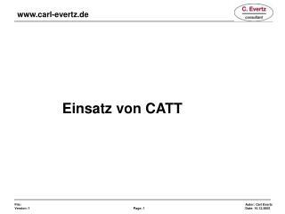 Einsatz von CATT