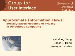 Approximate Information Flows:  Socially-based Modeling of Privacy  in Ubiquitous Computing
