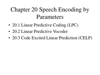 Chapter 20 Speech Encoding by Parameters