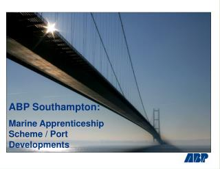 ABP Southampton: Marine Apprenticeship Scheme / Port Developments