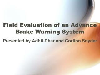 Field Evaluation of an Advance Brake Warning System
