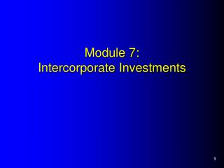 Module 7: Intercorporate Investments