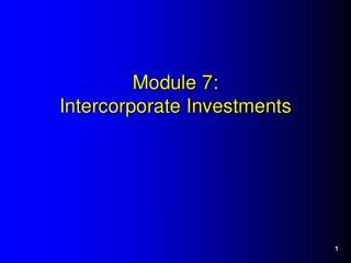 Module 7: Intercorporate Investments