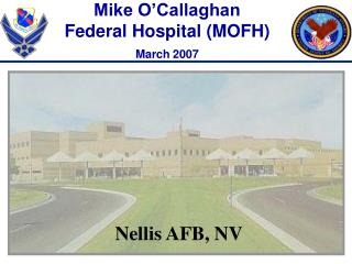 Mike O'Callaghan  Federal Hospital (MOFH) March 2007