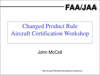 Changed Product Rule Aircraft Certification Workshop
