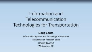 Information  and Telecommunication Technologies for  Transportation
