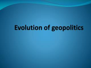 Evolution of geopolitics