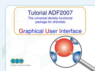 Tutorial ADF2007 The universal density functional  package for chemists
