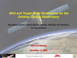 Vijay Natraj (Caltech), Hartmut B ö sch (Leicester), Rob Spurr (RT Solutions), Yuk Yung (Caltech)