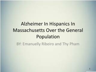Alzheimer In Hispanic s In Massachusetts Over the General Population