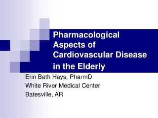 Pharmacological Aspects of Cardiovascular Disease in the Elderly