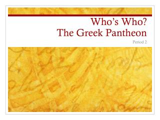 Who's Who? The Greek Pantheon