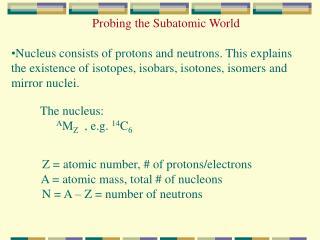 Probing the Subatomic World