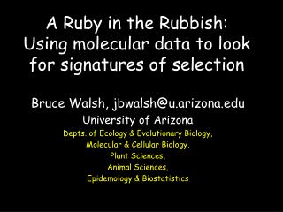 A Ruby in the Rubbish: Using molecular data to look for signatures of selection