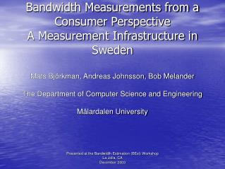 Bandwidth Measurements from a Consumer Perspective  A Measurement Infrastructure in Sweden