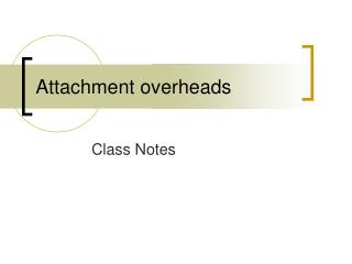 Attachment overheads