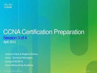 CCNA Certification Preparation Session  3  of 4 April ,  2012
