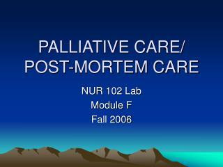 PALLIATIVE CARE/ POST-MORTEM CARE