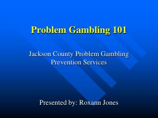 Problem Gambling 101