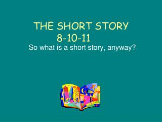 THE SHORT STORY 8-10-11