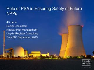 Role  of PSA in  Ensuring  Safety of  Future NPPs