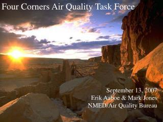 September 13, 2007 Erik Aaboe & Mark Jones NMED/Air Quality Bureau